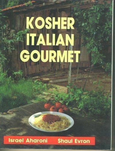 Kosher Italian Gourmet.: Aharoni, Israel & Evron, Shaul.