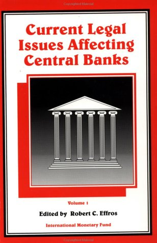 Current Legal Issues Affecting Central Banks. Volume I.