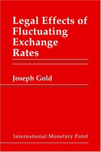 Legal Effects of Fluctuating Exchange Rates: Gold, Joseph