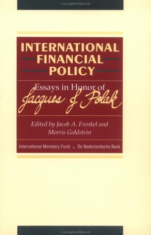 9781557751966: International Financial Policy: Essays in Honor of Jacques J. Polak