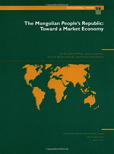 The Occasional Paper: The Mongolian People's Republic No 79: Toward a Market Economy: ...