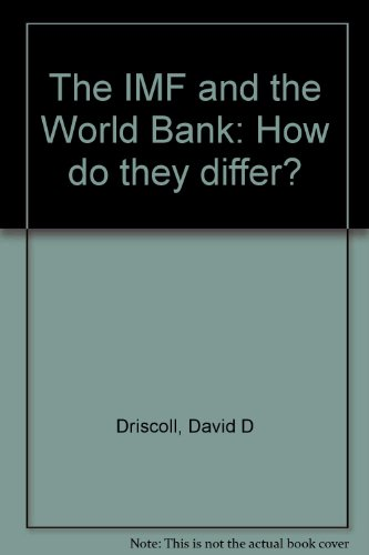 The Imf and the World Bank: How: David D Driscoll