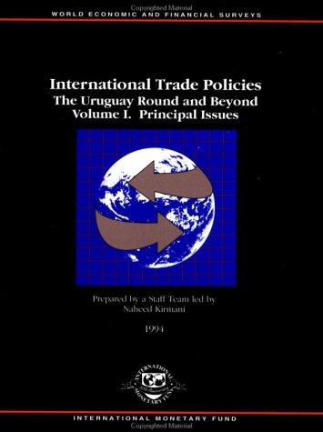 International Trade Policies: The Uruguay Round and: Naheed Kirmani