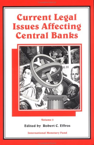 Current Legal Issues Affecting Central Banks: Volume 3