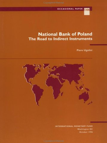 National Bank of Poland: The Road to Indirect Instruments (Occasional Paper): International ...