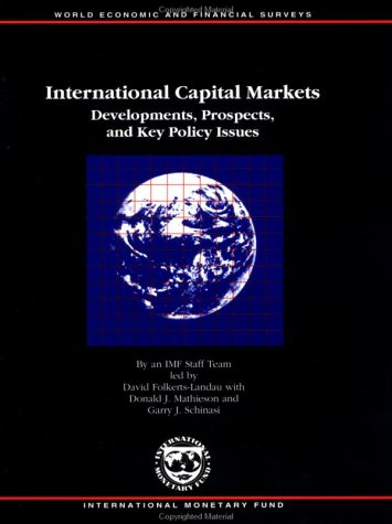 9781557756862: International Capital Markets: Developments, Prospects, and Key Policy Issues (INTERNATIONAL CAPITAL MARKETS DEVELOPMENT, PROSPECTS AND KEY POLICY ISSUES)