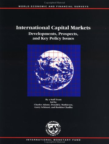 9781557757708: International Capital Markets: Developments, Prospects, and Key Policy Issues (INTERNATIONAL CAPITAL MARKETS DEVELOPMENT, PROSPECTS AND KEY POLICY ISSUES)