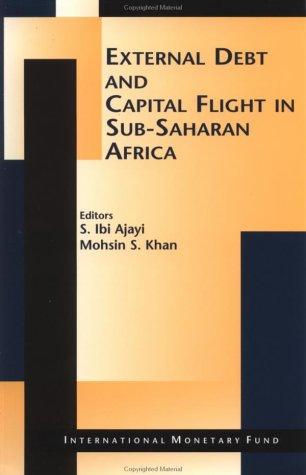External Debt and Capital Flight in Sub-Saharan: S. Ibi Ajayi,