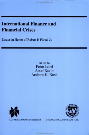 9781557758347: International Finance and Financial Crises : Essays in Honor of Robert P. Flood  Jr