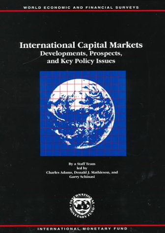 9781557758521: International Capital Markets: Developments, Prospects, and Key Policy Issues (INTERNATIONAL CAPITAL MARKETS DEVELOPMENT, PROSPECTS AND KEY POLICY ISSUES)