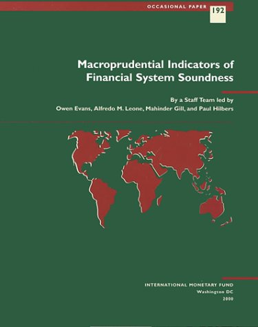Macroprudential Indicators of Financial System Soundness (Occasional Paper (International Monetar...