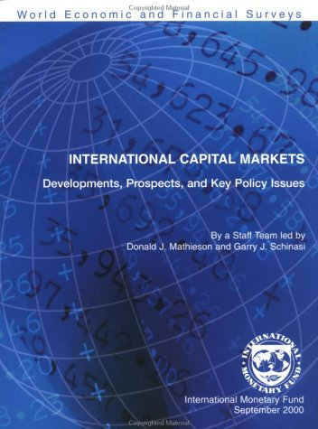 International Capital Markets: Developments, Prospects, and Key Policy Issues, 2000 (International ...