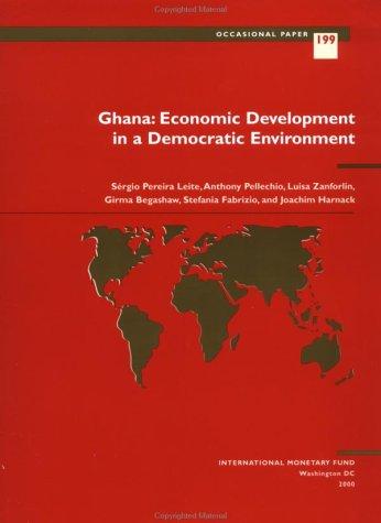 Ghana: Economic Development in a Democratic Environment: Pellechio, Anthony, Zanforlin,