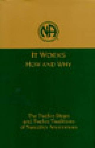 9781557761811: It Works: How and Why: The Twelve Steps and Twelve Traditions of Narcotics Anonymous