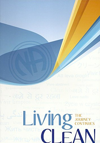 Living Clean the Journey Continues: Narcotics Anonymous
