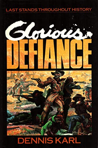 9781557780294: Glorious Defiance: Last Stands Throughout History