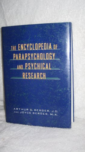 Encyclopedia of Parapsychology and Psychical Research: Berger, Arthur S. & Joyce