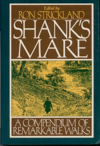 Shank's Mare: A Compendium of Remarkable Walks: Ron Strickland