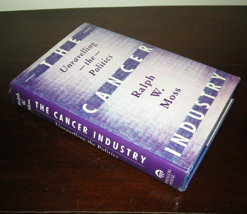 9781557780751: The Cancer Industry: Unraveling the Politics
