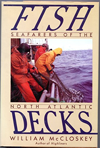 Fish Decks : Seafarers of the North Atlantic: McCloskey, William B., Jr.