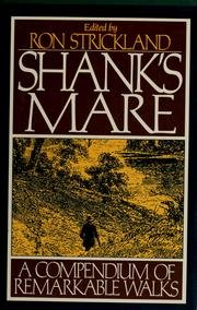 Shank's Mare: a Compendium of Remarkable Walks: Strickland, Ron (ed)