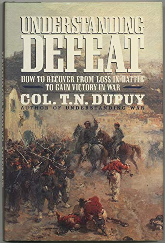 9781557780997: Understanding Defeat: How to Recover from Loss in Battle to Gain Victory in War