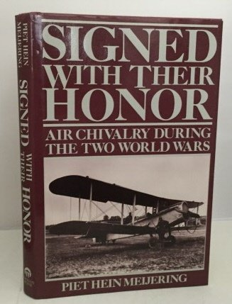 9781557781161: Signed With Their Honor: Air Chivalry During the Two World Wars