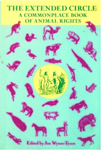 9781557781178: The Extended circle: A commonplace book of animal rights