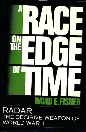 9781557781390: A Race on the Edge of Time: Radar--The Decisive Weapon of World War II