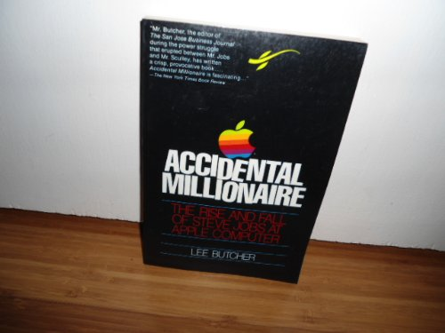 9781557781437: Accidental Millionaire: The Rise and Fall of Steve Jobs at Apple Computer