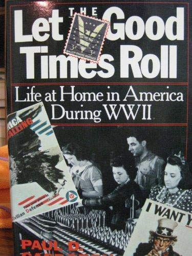 9781557781642: Let the good times roll: Life at home in America during World War II