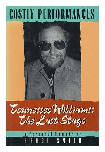 Costly Performances- Tennessee Williams: the Last Stage