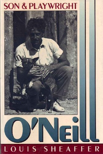 Son & Playwright O'Neiill: Louis Sheaffer