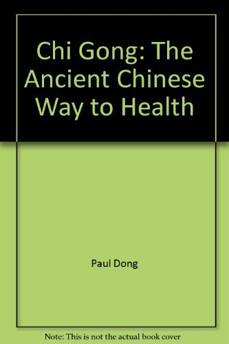 Chi gong: The ancient Chinese way to health: Dong, Paul