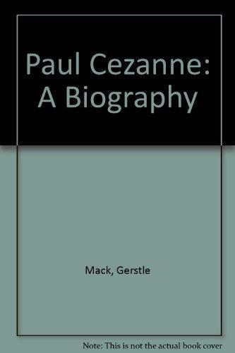 Paul Cezanne: A Biography [Paperback]: Gerstle Mack