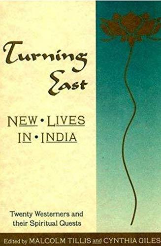 9781557782281: Turning East New Lives In India Twenty W