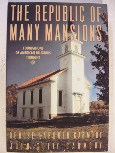 The republic of many mansions: Foundations of: Denise Lardner Carmody