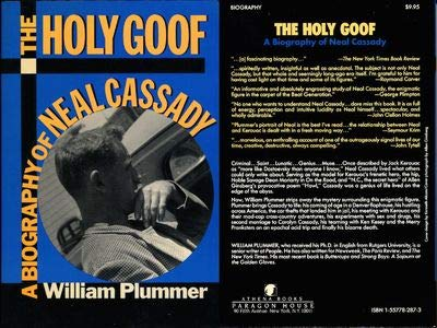 The Holy Goof: A Biography of Neal: Plummer, William