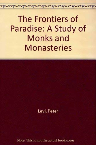 9781557782885: The Frontiers of Paradise: A Study of Monks and Monasteries