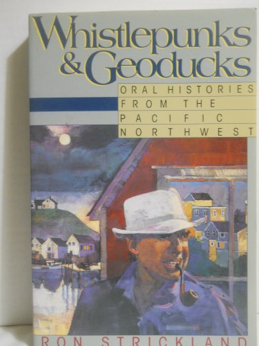 9781557783165: Whistlepunks & Geoducks: oral histories from the Pacific Northwest