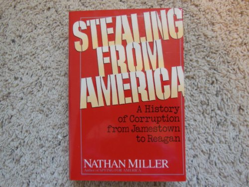 Stealing From America: A History of Corruption from Jamestown to Reagan