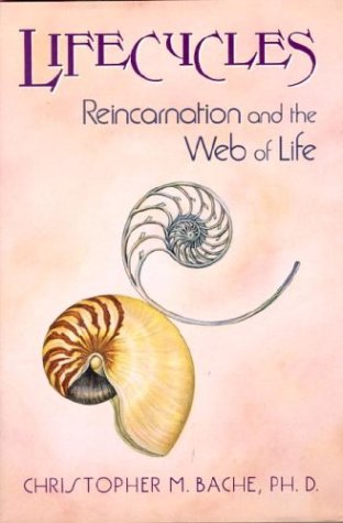 Lifecycles: Reincarnation and the Web of Life (Omega Book): Christopher Bache