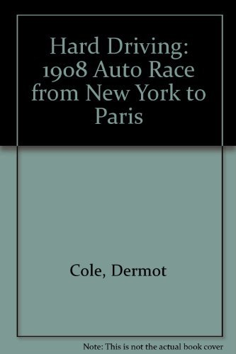 9781557783608: Hard Driving: The 1908 Auto Race from New York to Paris