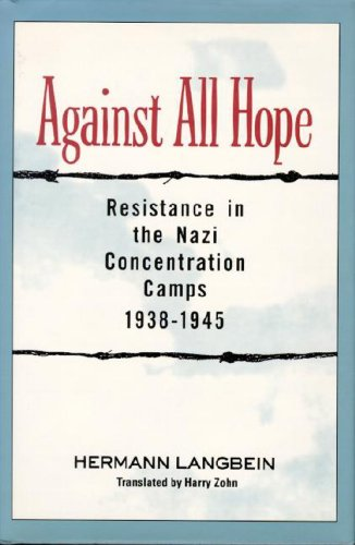 9781557783639: Against all Hope: Resistance in the Nazi Concentration Camps