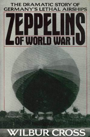 9781557783820: Zeppelins of World War I: The Dramatic Story of Germany's Lethal Airships