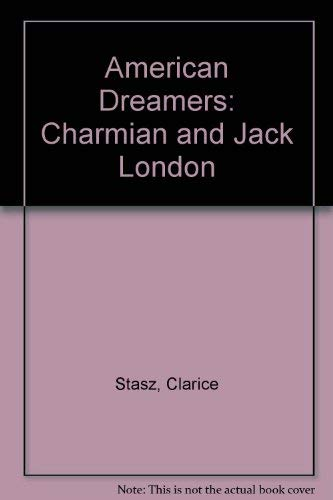 9781557783936: American Dreamers: Charmian and Jack London