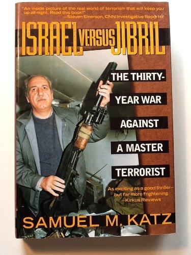 Israel Versus Jibril: The Thirty-Year War Against
