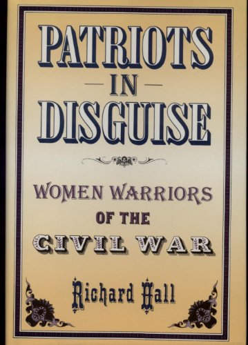 9781557784384: Patriots in Disguise: Women Warriors of the Civil War