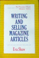 Writing and Selling Magazine Articles (Paragon House Writer's) (1557784434) by Shaw, Eva