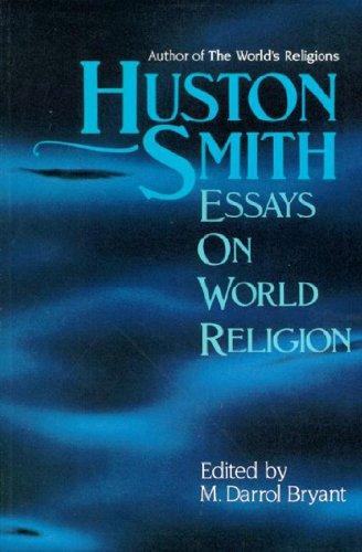 Huston Smith: Essays on World Religion: Huston Smith